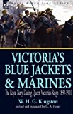 Victoria's Blue Jackets and Marines, W. H. G. Kingston and G. A. Henty, 184677974X