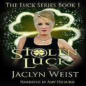 Stolen Luck: The Luck Series, Book 1 | Jaclyn Weist