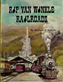 Rip Van Winkle railroads;: Canajoharie & Catskill R.R., Catskill Mountain Ry., Otis Elevating Ry., Catskill & Tannersville Ry.,