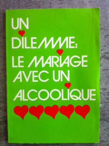 Un Dilemme, le mariage avec un alcoolique