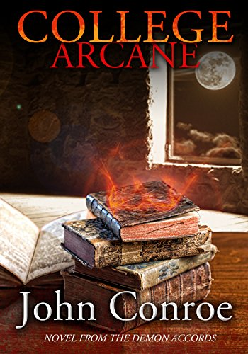 College Arcane: A Novel from the Demon Accords