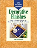 The Weekend Crafter: Decorative Finishes: Easy & Elegant Effects for Home Accessories, Walls & Floors