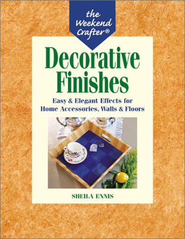 The Weekend Crafter: Decorative Finishes: Easy & Elegant Effects for Home Accessories, Walls & Floors by Brand: Lark Books (Image #1)