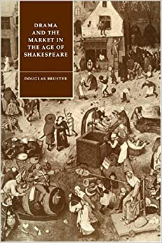 Book Drama and Market Age of Shakespeare (Cambridge Studies in Renaissance Literature and Culture)