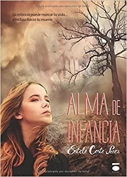 Alma de infancia (Spanish Edition)