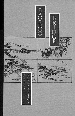 Bamboo Bridge - Bamboo bridge: Poems (Amherst Writers & Artists chapbooks)