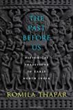 The Past Before Us: Historical Traditions of Early North India, Romila Thapar, 0674725239