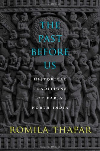 The Past Before Us: Historical Traditions of Early North India ebook