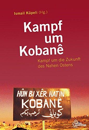 Kampf um Kobanê: Kampf um die Zukunft des Nahen Ostens