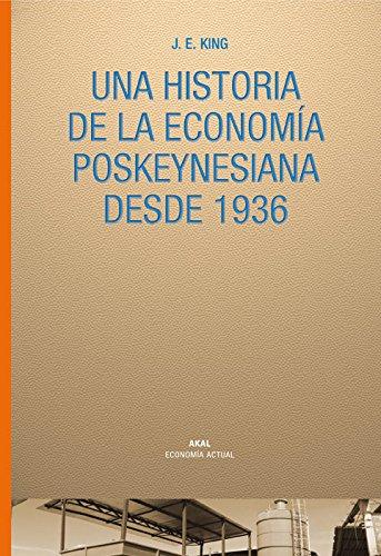 Historia De La Economia Poskeynesiana Desde 1936/ The Elgar Companion To Post Keynesian Economics (Spanish Edition)
