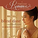 Blind Date Collection: Six Romance Novellas Audiobook by Annette Lyon Narrated by Ashley Klanac