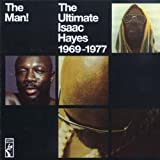 The Man!: The Ultimate Isaac Hayes 1969 - 1977
