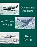 Contending Fighters of Wwii, Ron Collis, 1553954998
