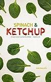 Spinach and Ketchup