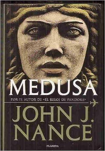 Medusa (Spanish Edition): John J. Nance: 9788408026907: Amazon.com: Books