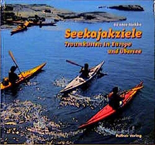 Seekajakziele: Traumküsten in Europa und Übersee