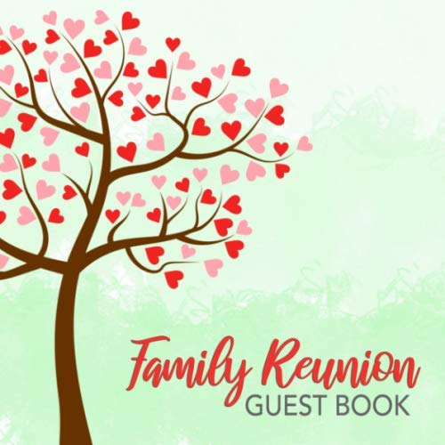 Family Reunion Guest Book: Heart Tree Guest Book - Mint Green Pink & Red Calligraphy Keepsake Sign In Memory Guestbook for Family Gathering, Vacation ... for Email, Name and Address - Square Size