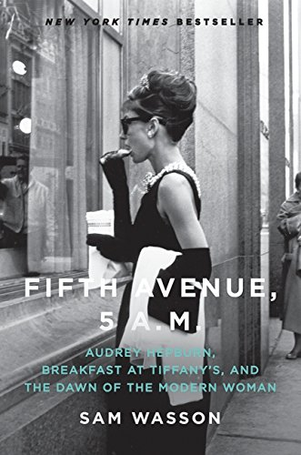 Fifth Avenue, 5 A.M.: Audrey Hepburn, Breakfast at Tiffany's, and the Dawn of the Modern Woman (5 Avenue Stores)