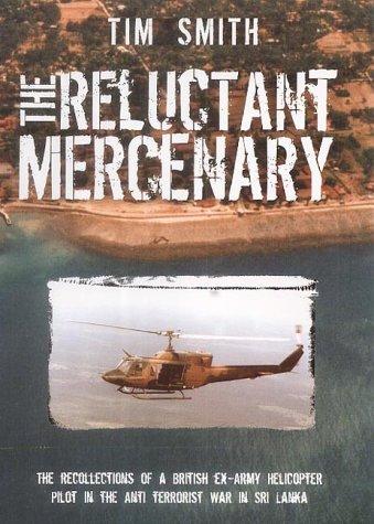 The Reluctant Mercenary: Amazon.co.uk: Smith, Tim A.: 9781857766974: Books