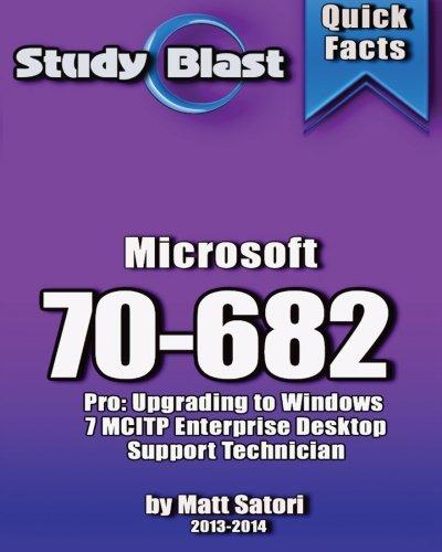Study Blast Microsoft 70-682 Exam Study Guide: 70-682: Pro: Upgrading to Windows 7 MCITP Enterprise Desktop Support Technician ePub fb2 ebook
