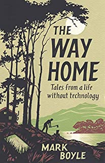 Book Cover: The Way Home: Tales from a Life Without Technology