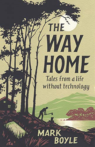The Way Home: Tales from a Life Without Technology, used for sale  Delivered anywhere in Canada