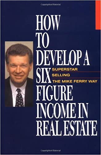 How to Develop a Six-Figure Income in Real Estate: Mike