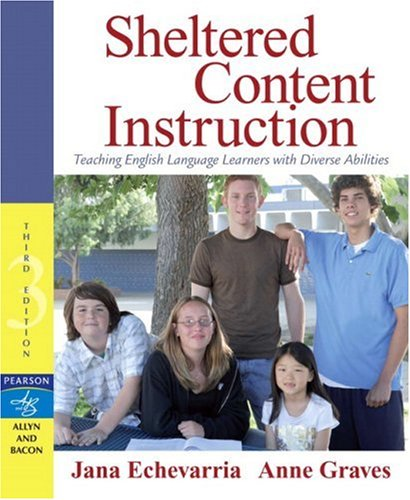 Sheltered Content Instruction: Teaching English Language Learners with Diverse Abilities (3rd Edition)