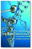 Fundamentals of Nanotechnology: An Advanced Tutorial