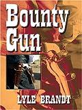 Bounty Gun, Lyle Brandt, 0786289813