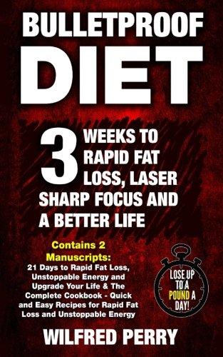 Bulletproof Diet: 3 Weeks to Rapid Fat Loss, Laser Sharp ...