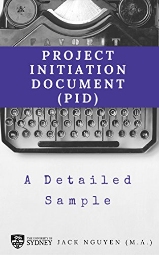 Project Initiation Document (PID) - A Detailed Sample: A Template for your next PID