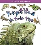 ?Qué Son los Reptiles?, Bobbie Kalman, 0778788083