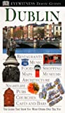Dublin, Dorling Kindersley Publishing Staff and DK Travel Writers Staff, 0789441780