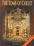 The Tomb of Christ, Martin Biddle, 0750925256