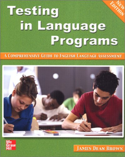 Testing In Language Programs: A Comprehensive Guide To English Language Assessment