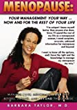 Menopause: Your Management Your Way ... Now and for the Rest of Your Life