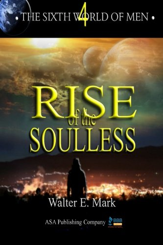 Download The Sixth World of Men: Rise of the Soulless pdf