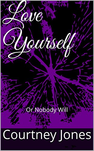 Love Yourself Or Nobody Will Kindle Edition By Courtney Jones