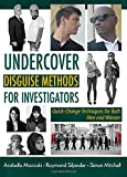 img - for Undercover Disguise Methods for Investigators: Quick-Change Techniques for Both Men and Women book / textbook / text book