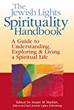 img - for The Jewish Lights Spirituality Handbook: A Guide to Understanding, Exploring & Living a Spiritual Life book / textbook / text book
