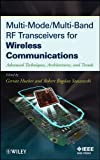 Multi-Mode/Multi-Band RF Transceivers for Wireless Communications: Advanced Techniques, Architectures and Trends