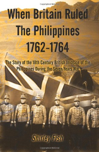 When Britain Ruled the Philippines 1762-1764 (People Involved In The War Of 1812)