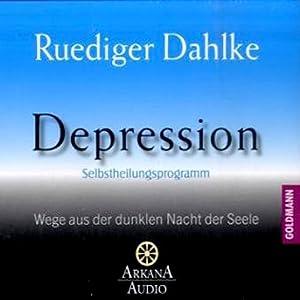 Depression: Wege aus der dunklen Nacht der Seele Hörbuch