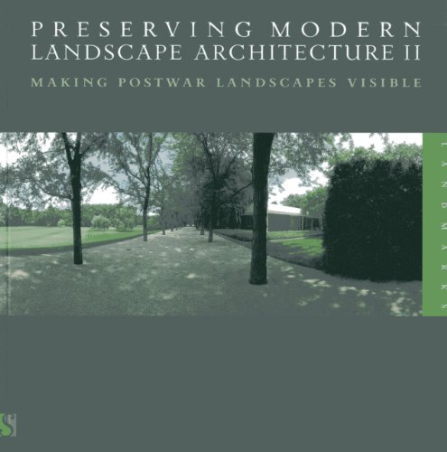 Preserving Modern Landscape Architecture II: Making Postwar Landscapes Visible