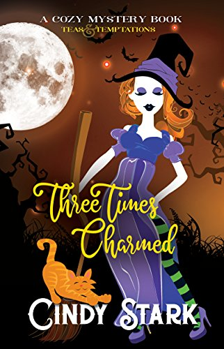 Three Times Charmed: A Paranormal Cozy Mystery (Teas and Temptations Book 3) by [Stark, Cindy]