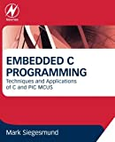 Embedded C Programming: Techniques and Applications