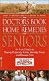 The Doctors Book of Home Remedies for Seniors, Doug Dollemore and Prevention Magazine Editors, 0553582356