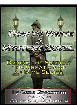 How to Write a Mystery Novel: Behind the Scenes Creation