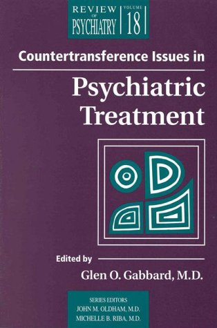 Countertransference Issues in Psychiatric Treatment (Review of Psychiatry,)